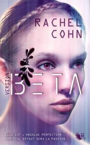 Version Beta Tome 1 de Rachel Cohn