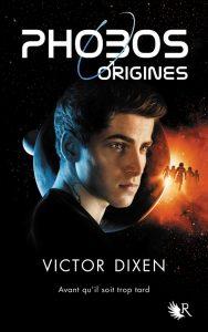 Phobos origines, tome 0 de Victor Dixen