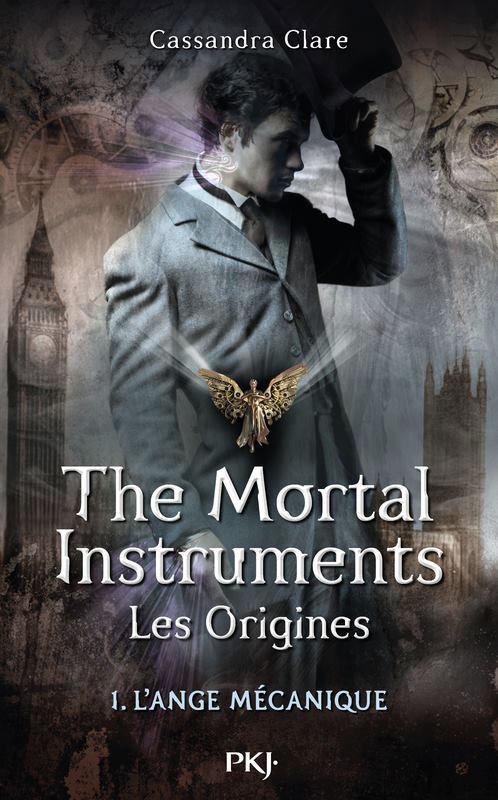 The Mortal Instruments, Les origines - Tome 1 - L'ange mécanique de Cassandra Clare