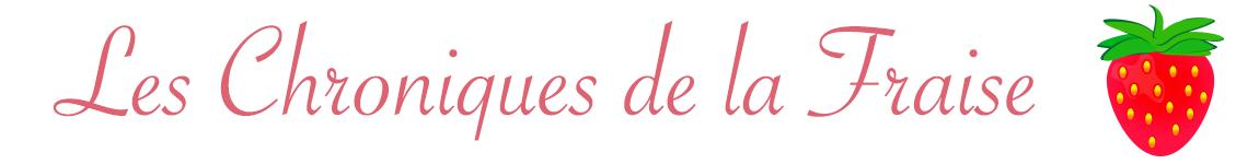 Les Chroniques de la fraise – Blog critiques de Romans, Manga & E-commerce