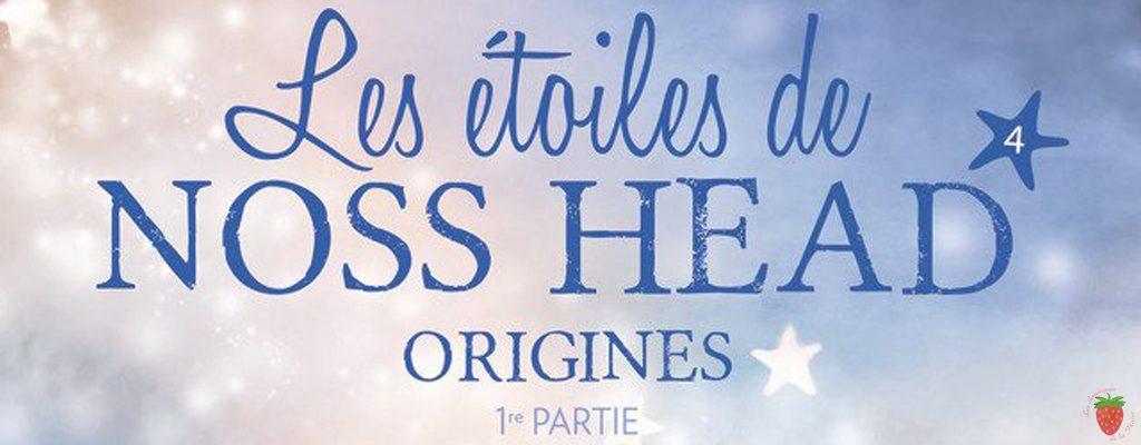 les-etoiles-de-noss-head-tome4-origines-partie-1-sophie-jomain-chroniques-de-la-fraise
