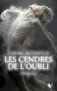 Les Cendres de L'oubli - tome 1 - Phaenix de Carina Rozenfeld