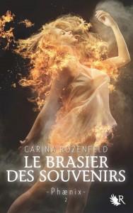 Le Brasiers des Souvenirs - Phaenix tome 2 de Carina Rozenfeld