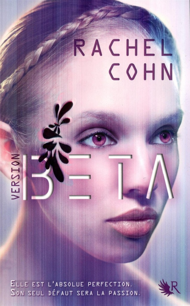 Version Beta Tome 1 de Rachel Cohn