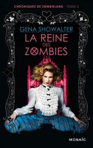 Chroniques de Zombieland tome 3 La reine des zombies de Gena Showalter