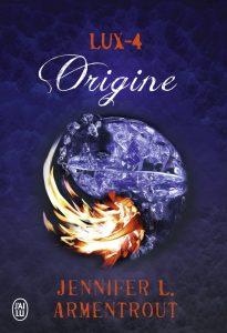 Lux tome 4 Origine de Jennifer L Armentrout