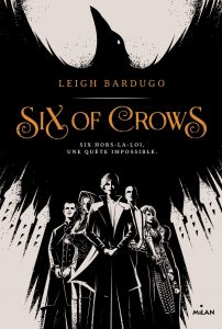 Six of Crows tome 1 de Leigh Bardugo