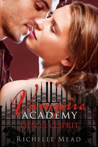 Vampire Academy, tome 5 lien de l'esprit de Richelle Mead
