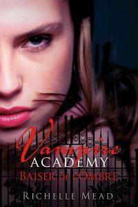 Vampire Academy, Tome 3 Baiser de l'ombre de Richelle Mead
