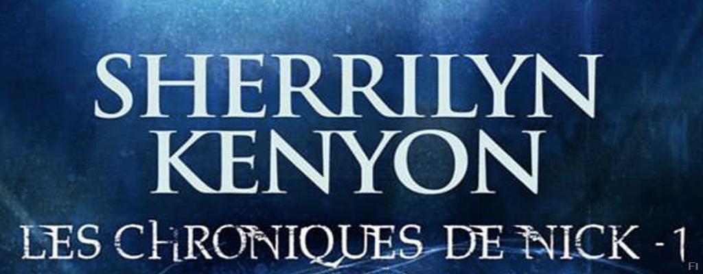 Les chroniques de Nick - Tome 1 - Infinité de Sherrily Kenyon