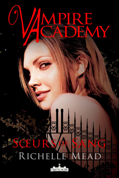 Vampire Academy Tome 1 Soeurs de sang de Richelle Mead