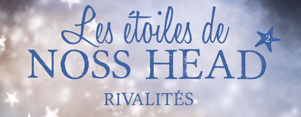 Les Étoiles de Noss Head, Rivalités Tome 2 de Sophie Jomain