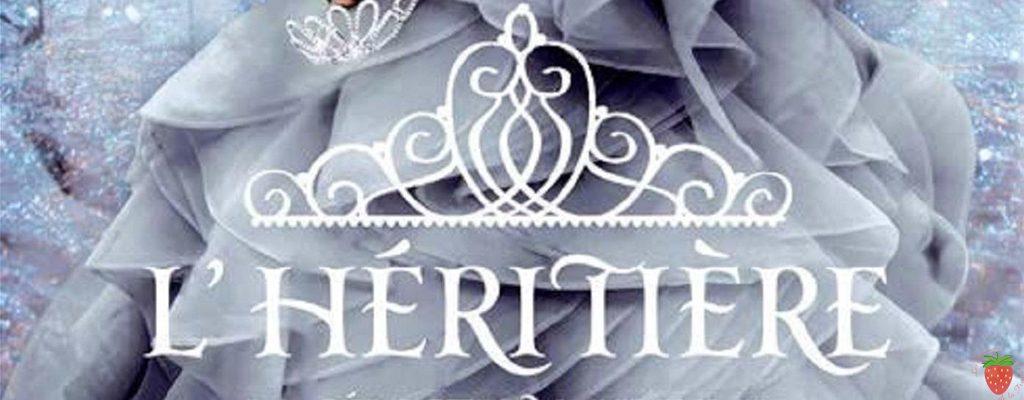 L'héritière tome 4 la sélection de Kiera Cass