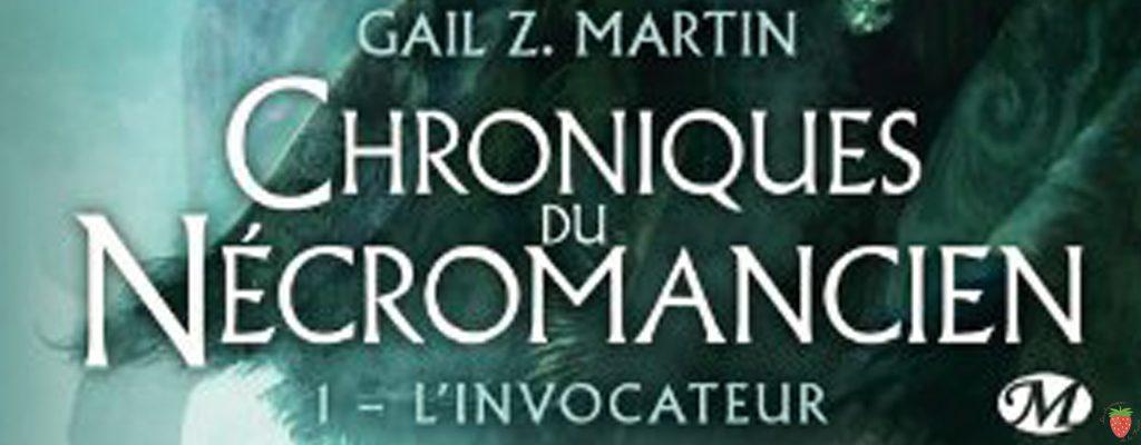 Chroniques du Necromancien, tome 1 L'invocateur de Gail Z.Martin