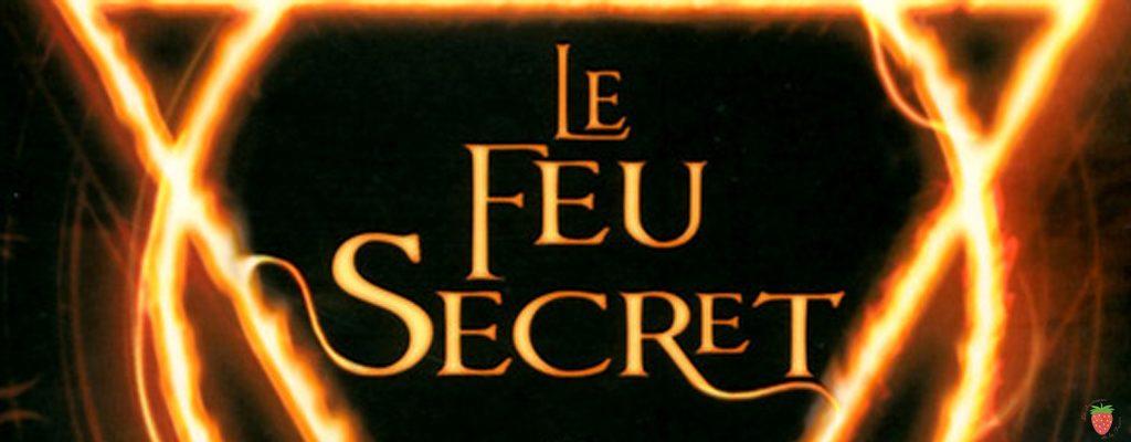 Le feu secret tome 1