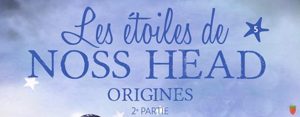 les étoiles de noss head tome 5 Origines partie 2 de Sophie Jomain