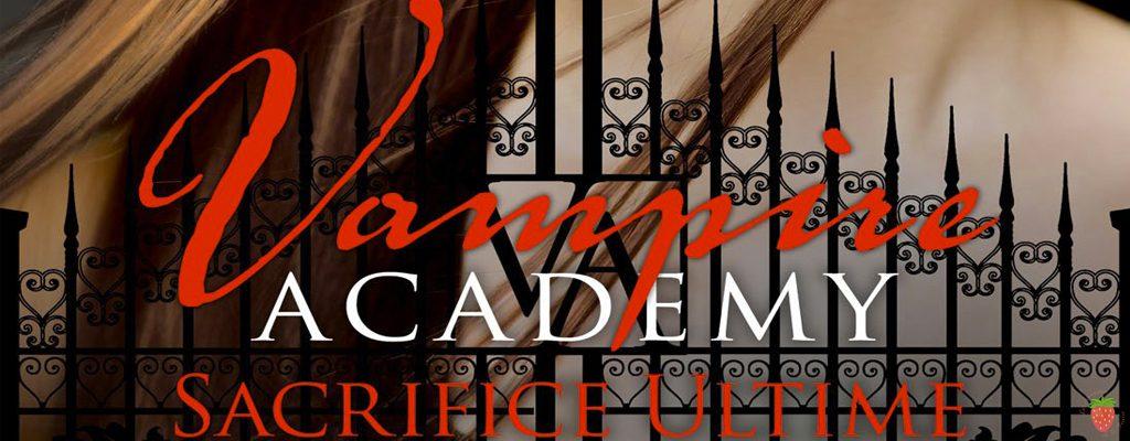 Vampire Academy tome 6 sacrifice ultime de Richelle Mead