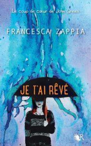Je t'ai rêvé de Francesca Zappia