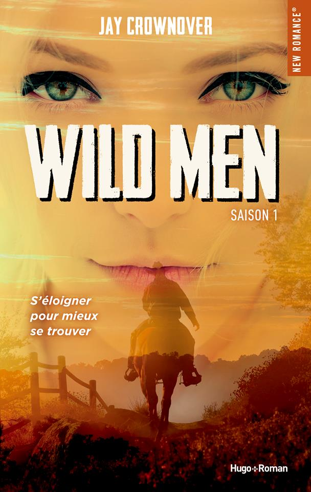 Wild men tome 1 de Jay Crownover