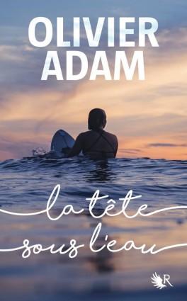 la-tete-sous-l-eau olivier adam